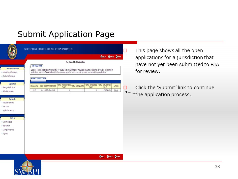 33 Submit Application Page  This page shows all the open applications for a jurisdiction that have not yet been submitted to BJA for review.