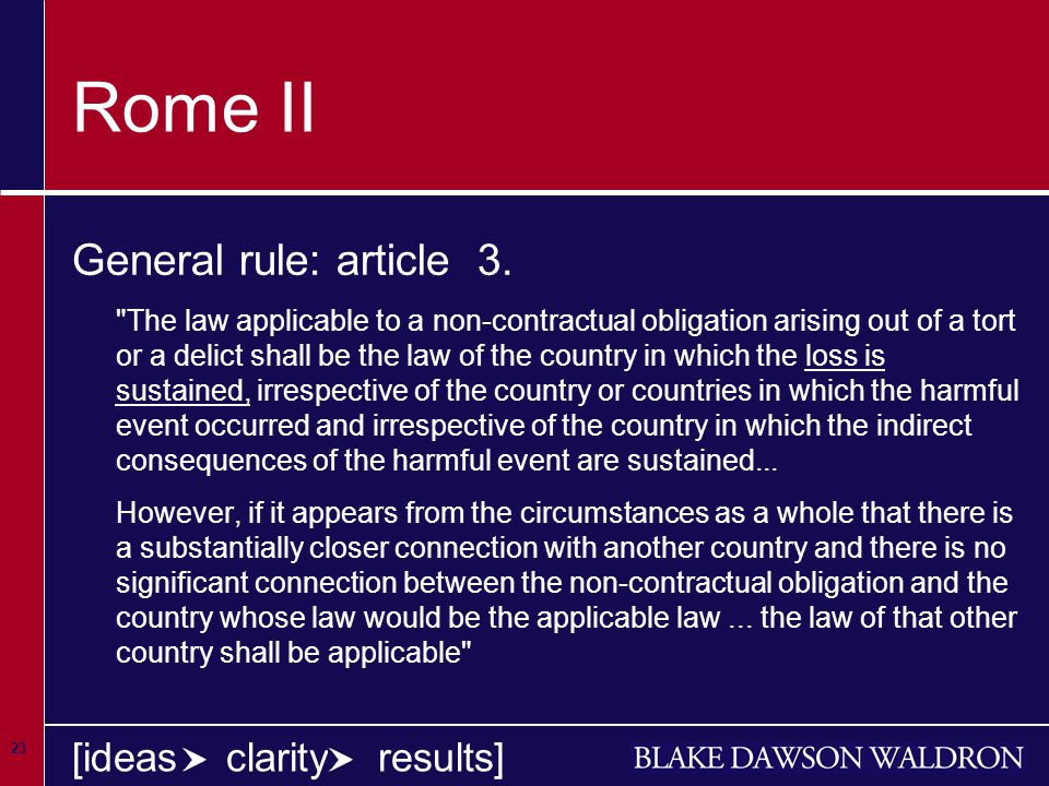 23 [ideas clarity results] Rome II General rule: article 3.