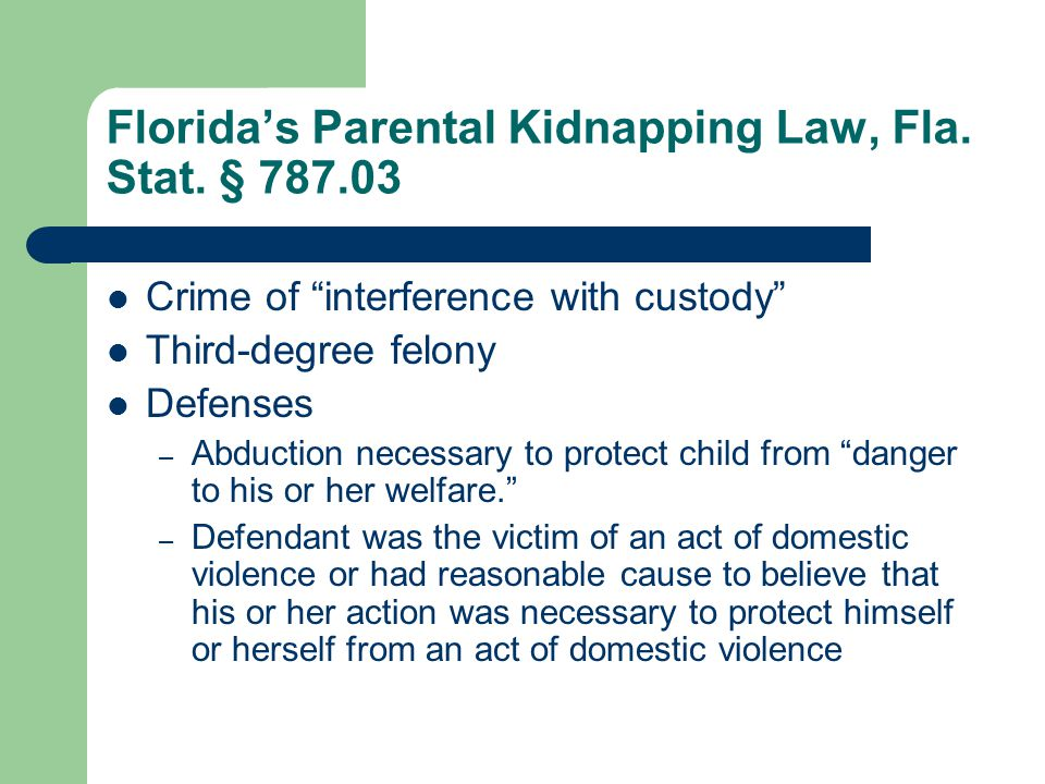 Florida's Parental Kidnapping Law, Fla. Stat.