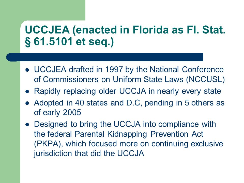 UCCJEA (enacted in Florida as Fl. Stat.