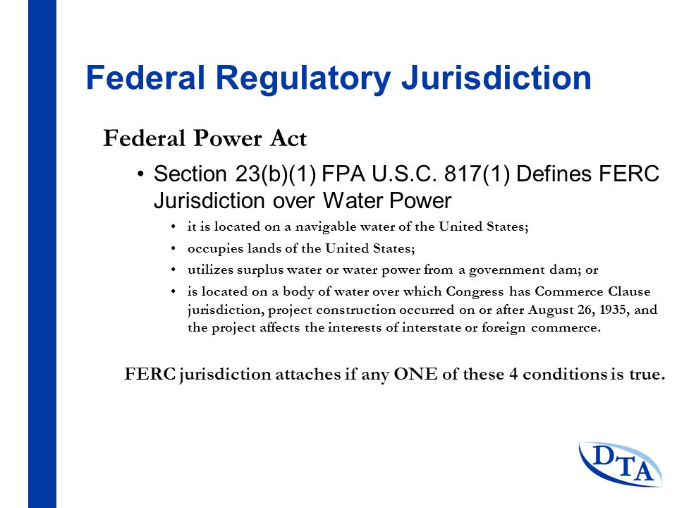 Federal Regulatory Jurisdiction Federal Power Act Section 23(b)(1) FPA U.S.C.