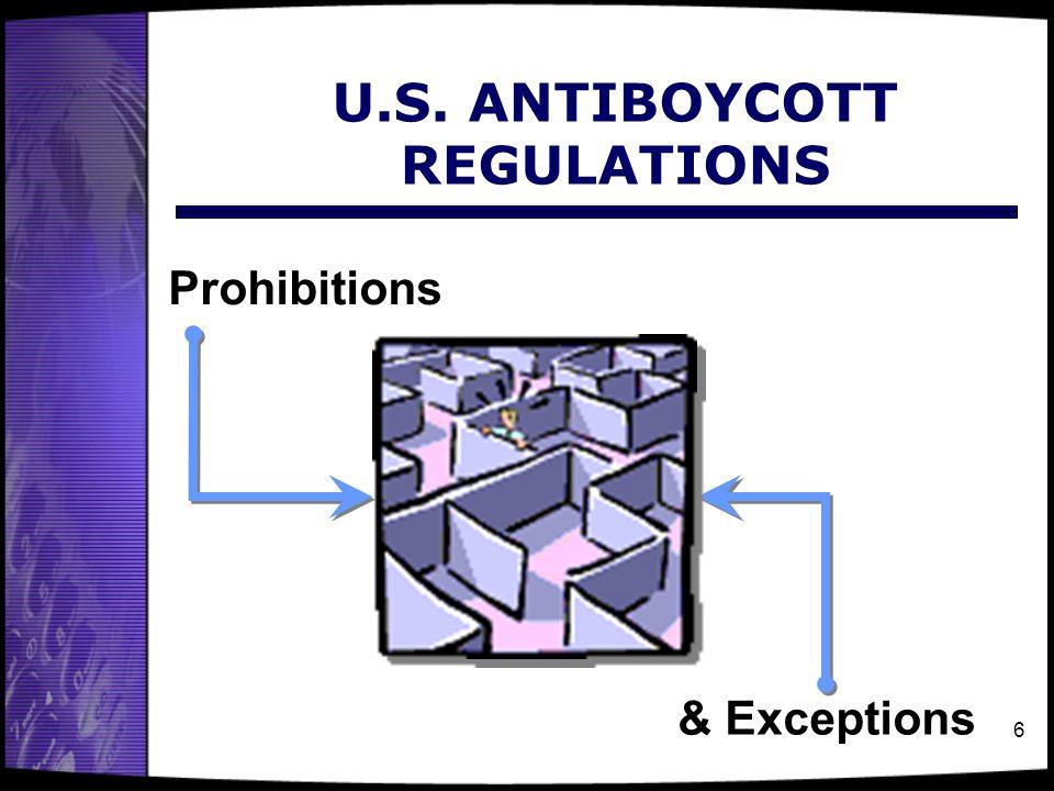 6 U.S. ANTIBOYCOTT REGULATIONS Prohibitions & Exceptions
