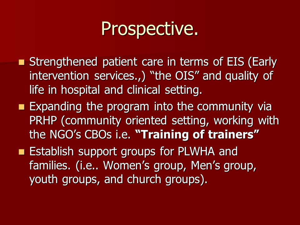 Prospective con't….Level II training for the Doctors in CSH and the private clinics.