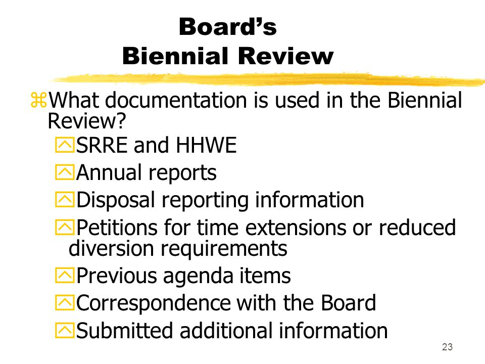 23 Board's Biennial Review zWhat documentation is used in the Biennial Review.