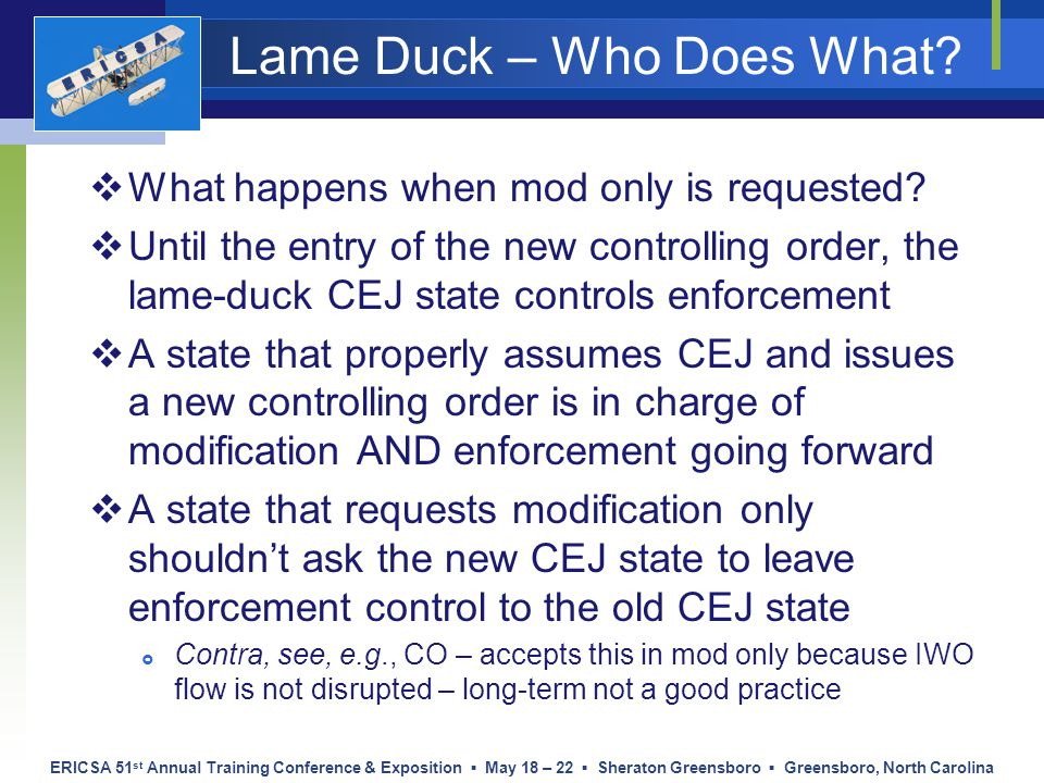 ERICSA 51 st Annual Training Conference & Exposition ▪ May 18 – 22 ▪ Sheraton Greensboro ▪ Greensboro, North Carolina Lame Duck – Who Does What?  Wha