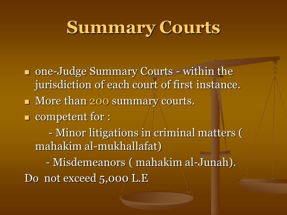 Summary Courts one-Judge Summary Courts - within the jurisdiction of each court of first instance.
