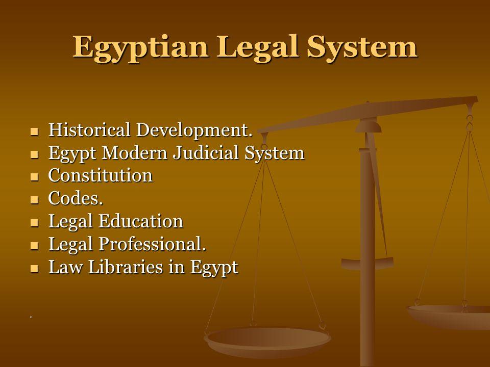 Egyptian Legal System Historical Development. Historical Development.