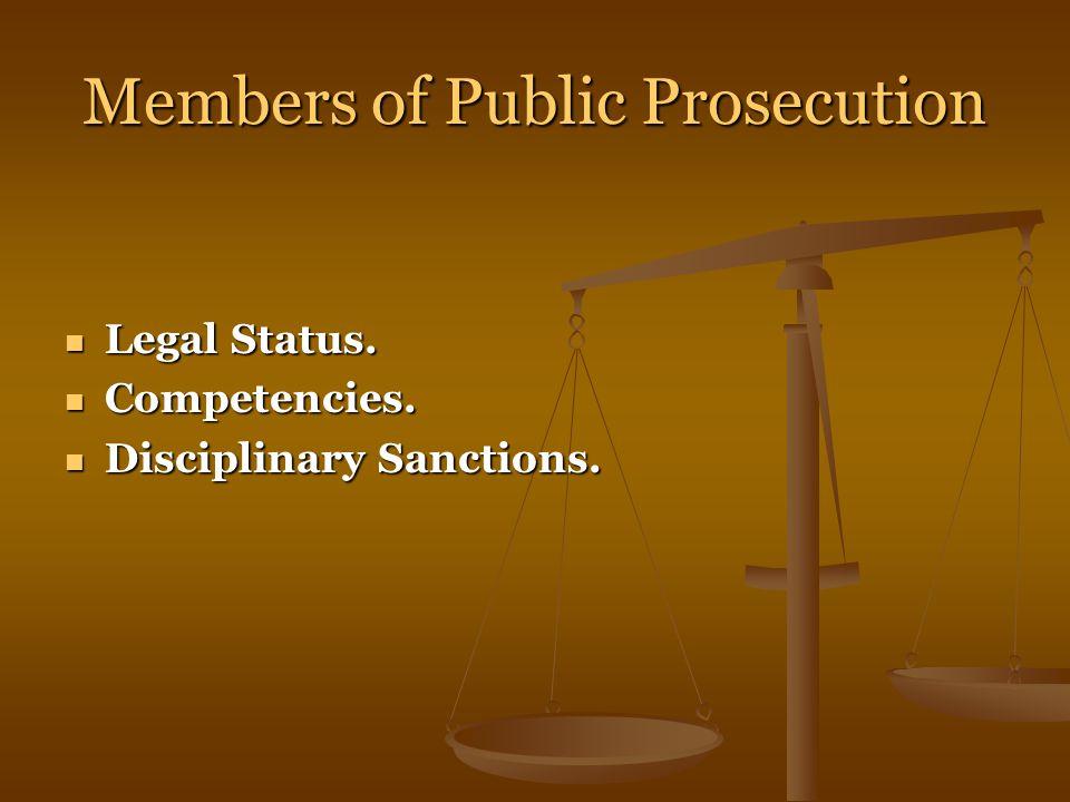 Members of Public Prosecution Legal Status. Legal Status.