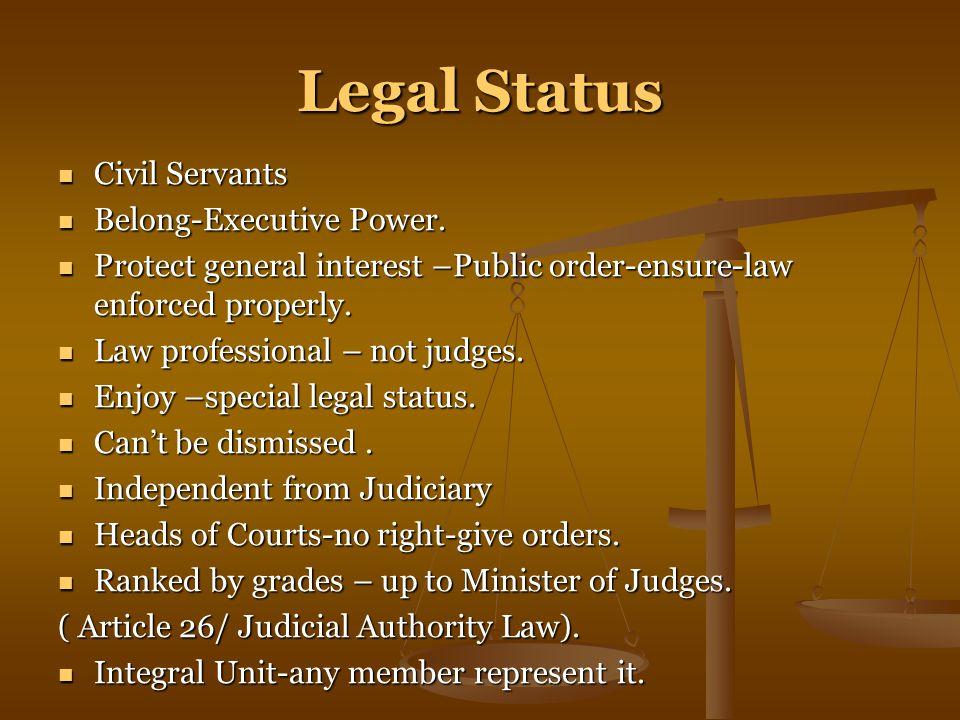 Legal Status Civil Servants Civil Servants Belong-Executive Power.