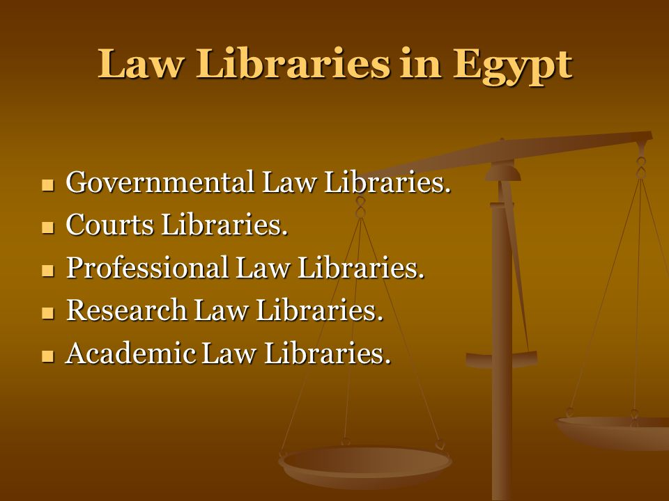 Law Libraries in Egypt Governmental Law Libraries.