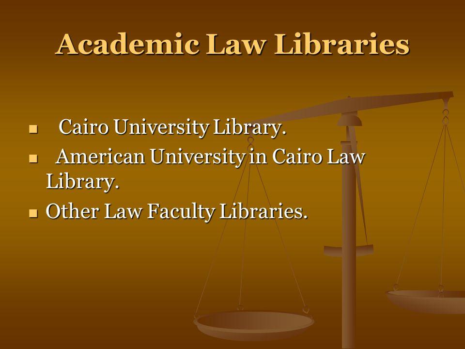 Academic Law Libraries Cairo University Library. Cairo University Library.