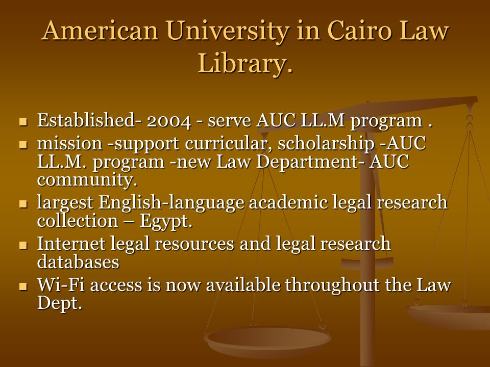 American University in Cairo Law Library. Established- 2004 - serve AUC LL.M program.