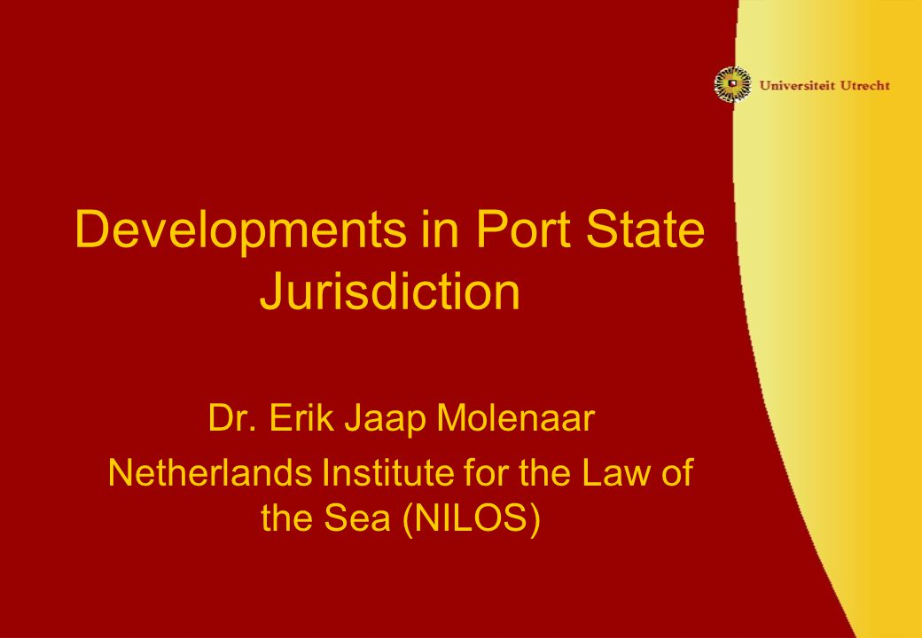 Developments in Port State Jurisdiction Dr.