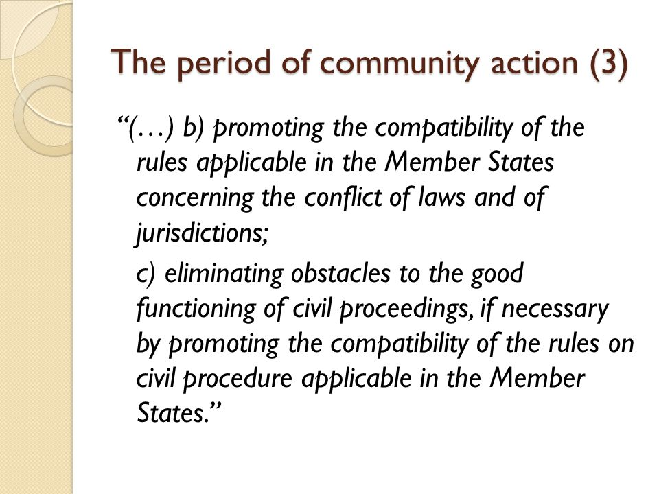 """The period of community action (3) """"(…) b) promoting the compatibility of the rules applicable in the Member States concerning the conflict of laws an"""
