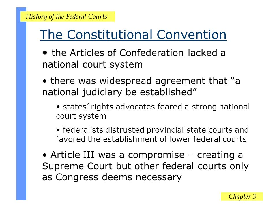 "the Articles of Confederation lacked a national court system there was widespread agreement that ""a national judiciary be established"" states' rights"