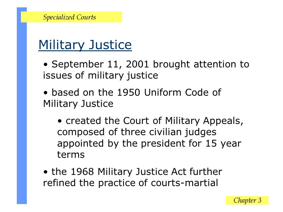 September 11, 2001 brought attention to issues of military justice based on the 1950 Uniform Code of Military Justice created the Court of Military Ap