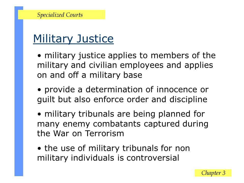 military justice applies to members of the military and civilian employees and applies on and off a military base provide a determination of innocence