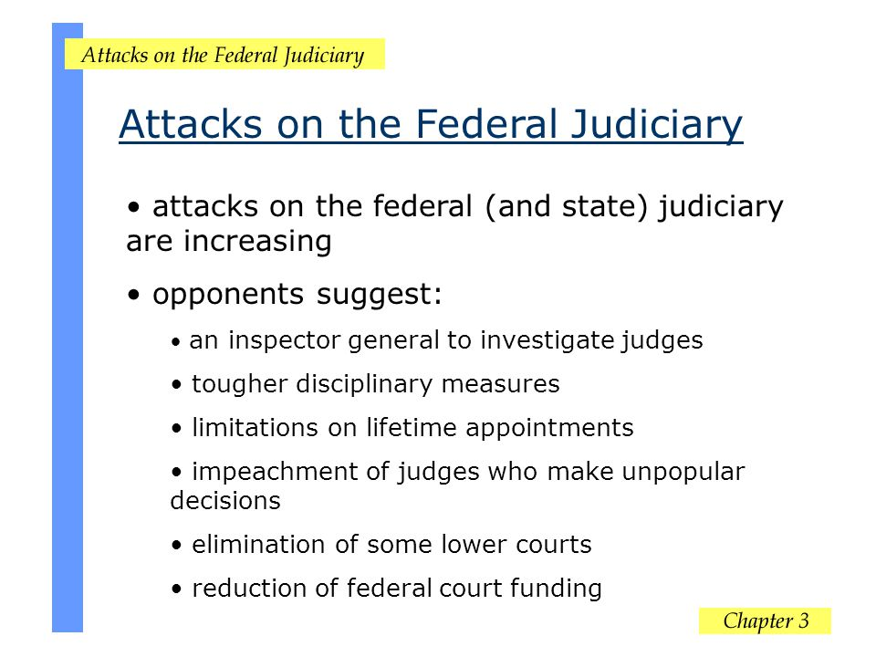 attacks on the federal (and state) judiciary are increasing opponents suggest: an inspector general to investigate judges tougher disciplinary measure
