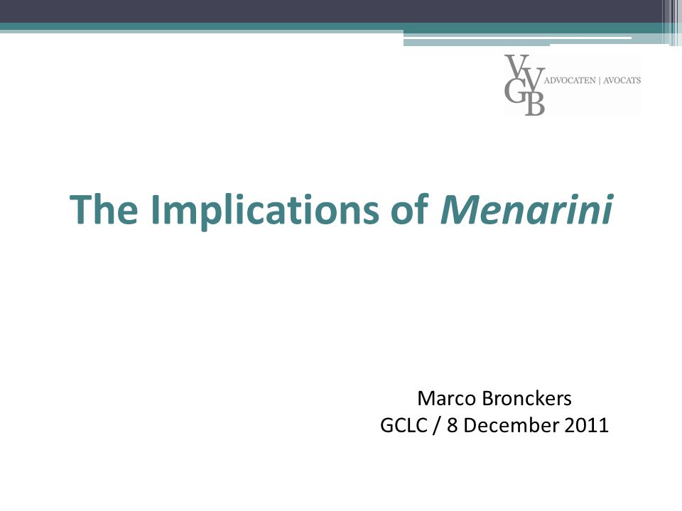 The Implications of Menarini Marco Bronckers GCLC / 8 December 2011