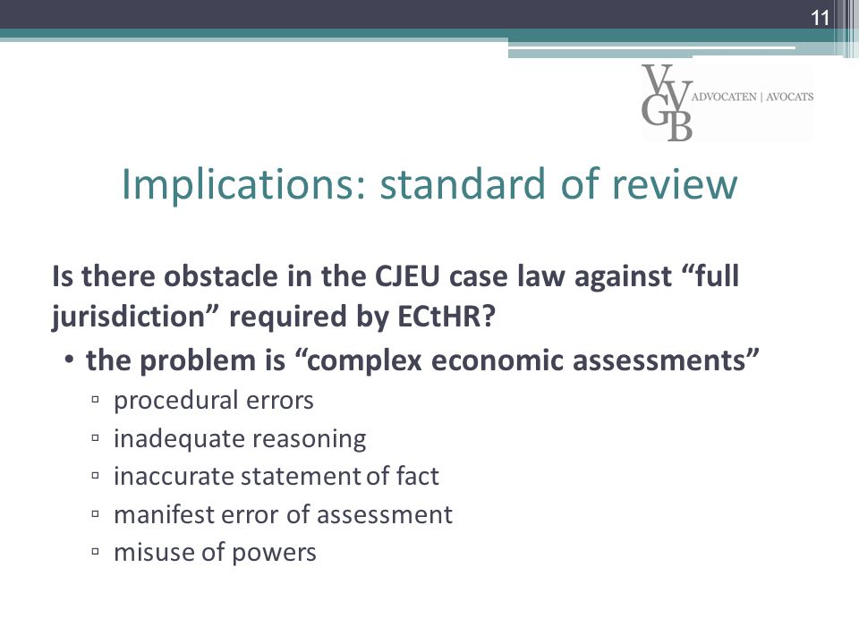 Implications: standard of review Is there obstacle in the CJEU case law against full jurisdiction required by ECtHR.