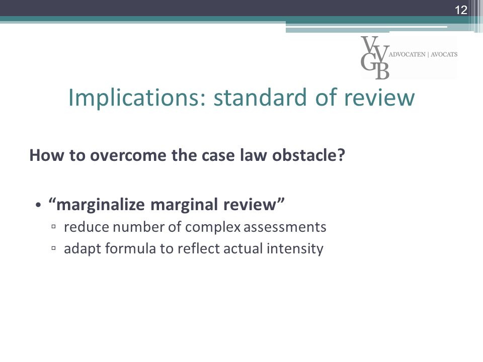 Implications: standard of review How to overcome the case law obstacle.