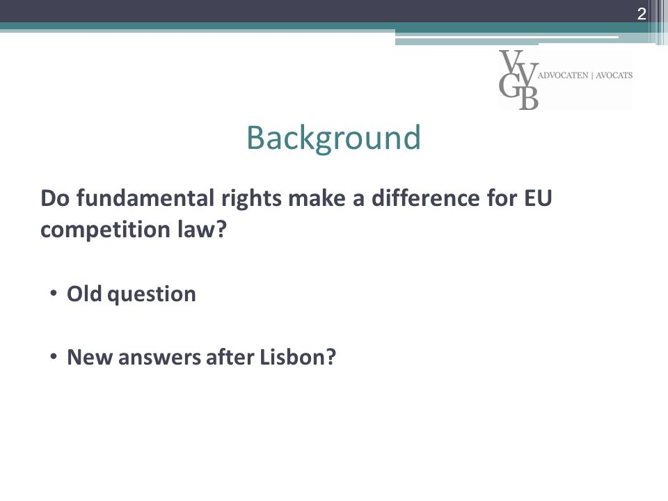 Background Do fundamental rights make a difference for EU competition law.