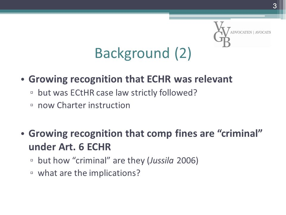 Background (2) Growing recognition that ECHR was relevant ▫ but was ECtHR case law strictly followed.