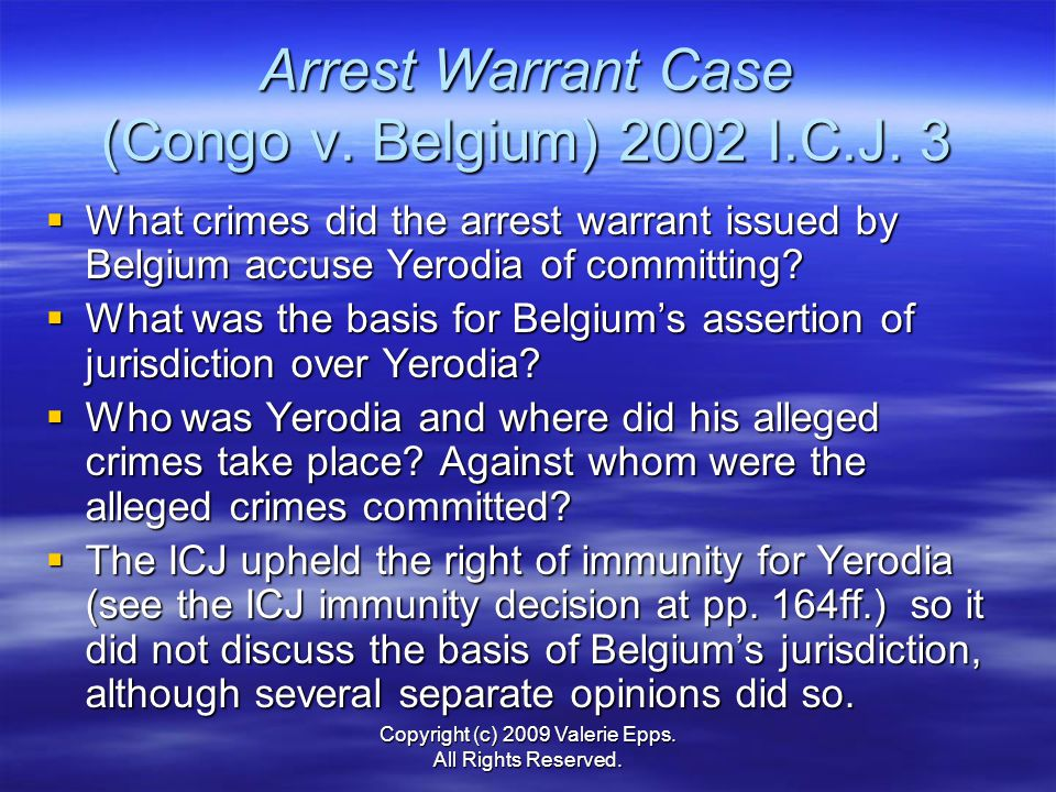 Arrest Warrant Case (Congo v. Belgium) 2002 I.C.J. 3  What crimes did the arrest warrant issued by Belgium accuse Yerodia of committing?  What was t