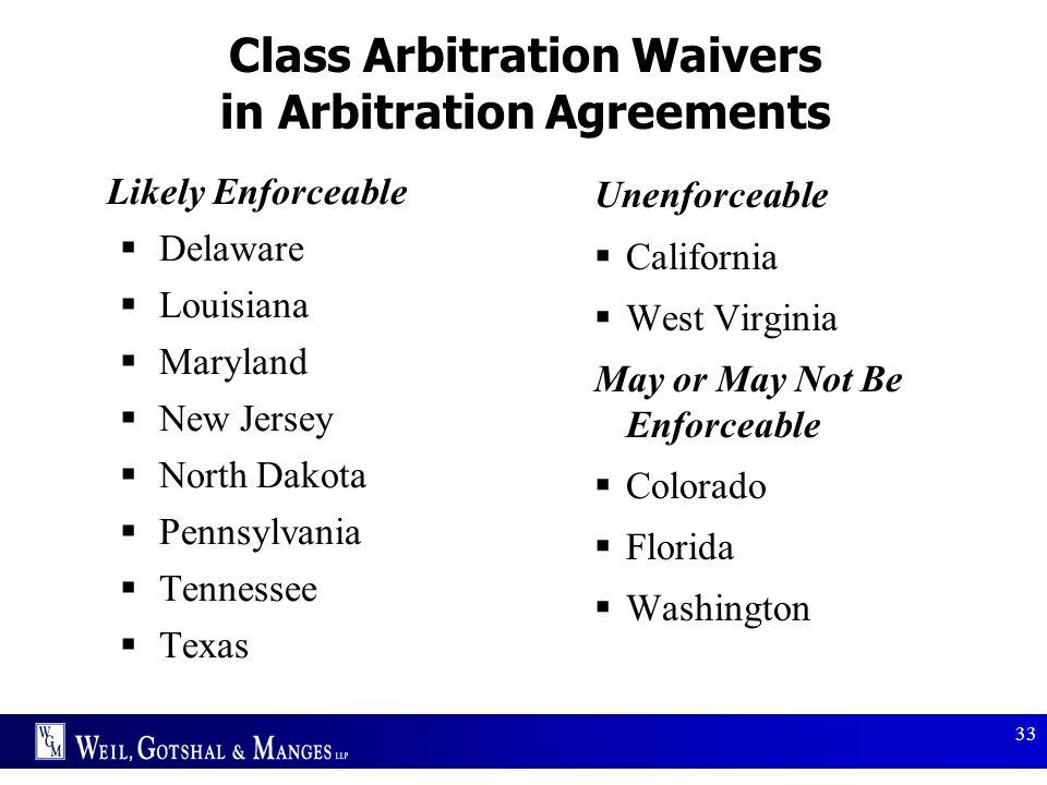 33 Class Arbitration Waivers in Arbitration Agreements Likely Enforceable  Delaware  Louisiana  Maryland  New Jersey  North Dakota  Pennsylvania