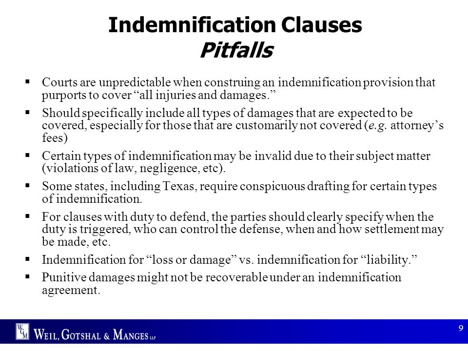 """9 Indemnification Clauses Pitfalls  Courts are unpredictable when construing an indemnification provision that purports to cover """"all injuries and da"""