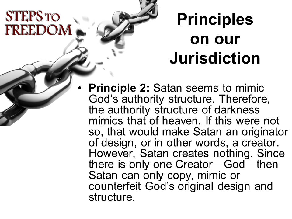 Principles on our Jurisdiction Principle 2: Satan seems to mimic God's authority structure.