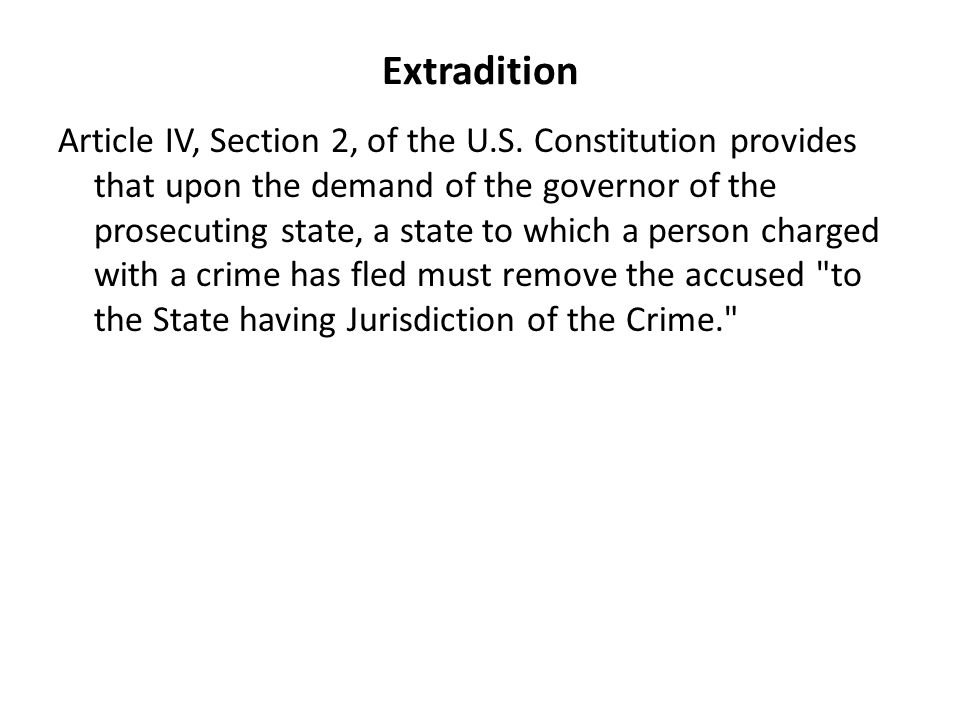 Extradition Article IV, Section 2, of the U.S.