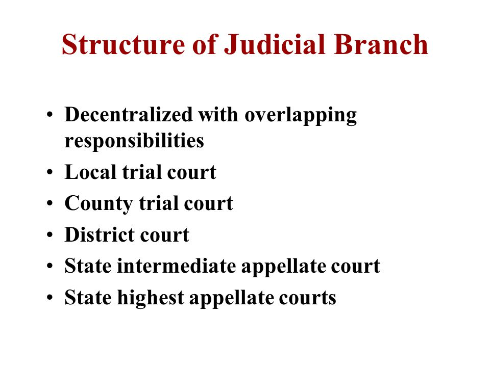 Judicial Jurisdictions Original Jurisdiction –First court where the trial is conducted local, county or state criminal or civil, state or municipal law, felony or misdemeanor –Local and county have limited jurisdiction –District and state courts hear many type cases Appellate Jurisdiction –Hearing to determine if proper procedures have been followed.