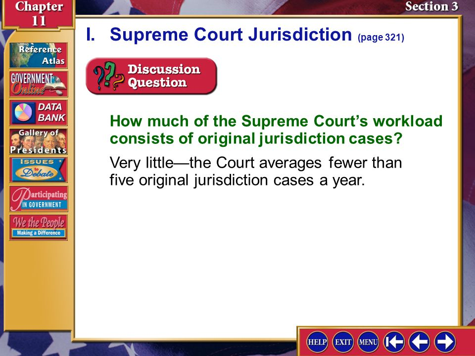 Section 3-2 A.The Supreme Court has both appellate and original jurisdiction. I.Supreme Court Jurisdiction (page 321) B.The Court has original jurisdi