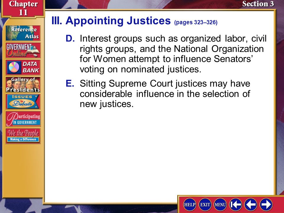 Section 3-8 A.Justices are appointed by the president and must be approved by the Senate; in the twentieth century most nominees were confirmed. III.A