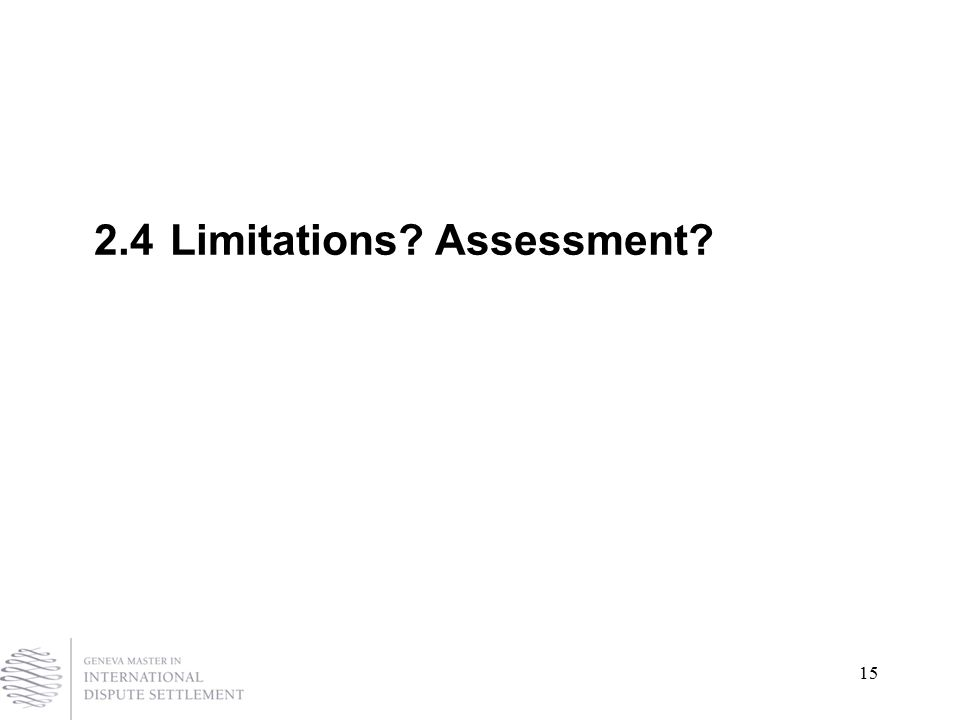 15 2.4Limitations Assessment