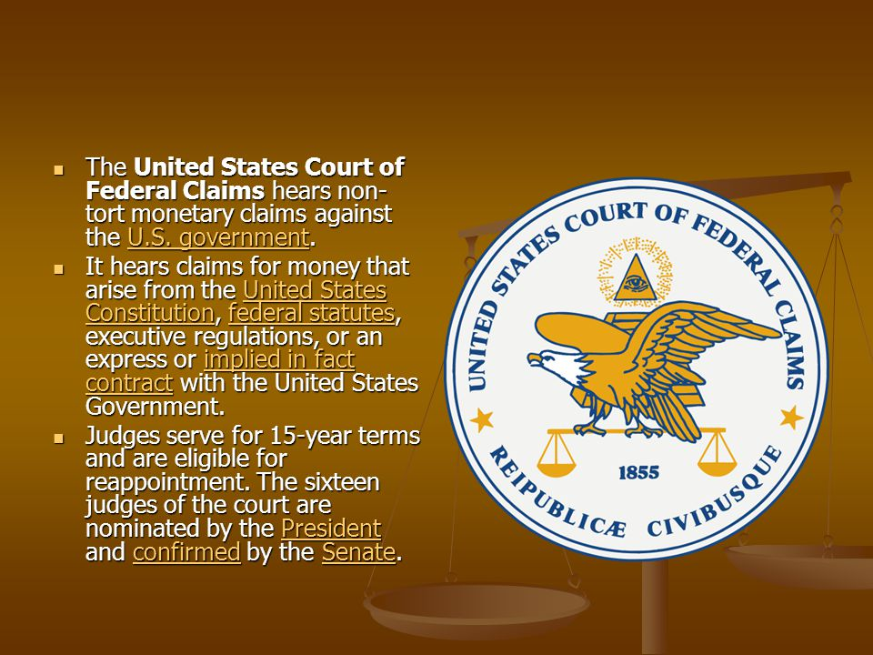 The United States Court of Federal Claims hears non- tort monetary claims against the U.S.