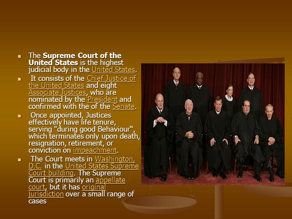 The Supreme Court of the United States is the highest judicial body in the United States.