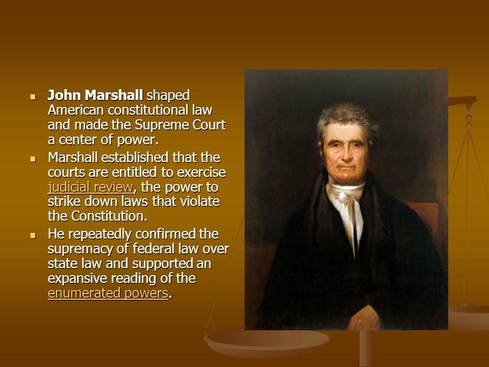 John Marshall shaped American constitutional law and made the Supreme Court a center of power.
