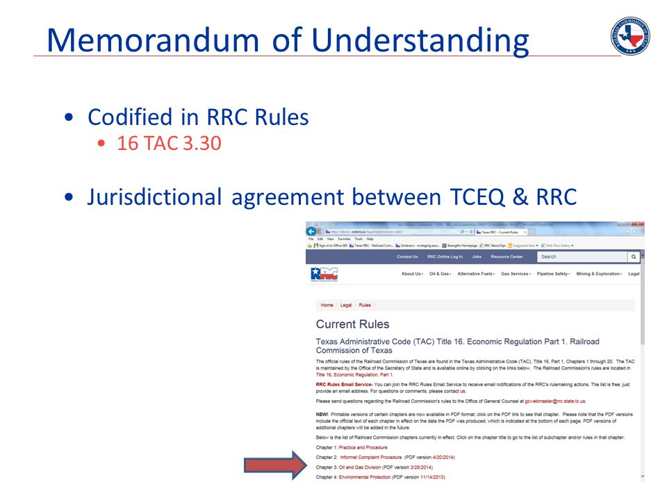 Memorandum of Understanding Codified in RRC Rules 16 TAC 3.30 Jurisdictional agreement between TCEQ & RRC 9