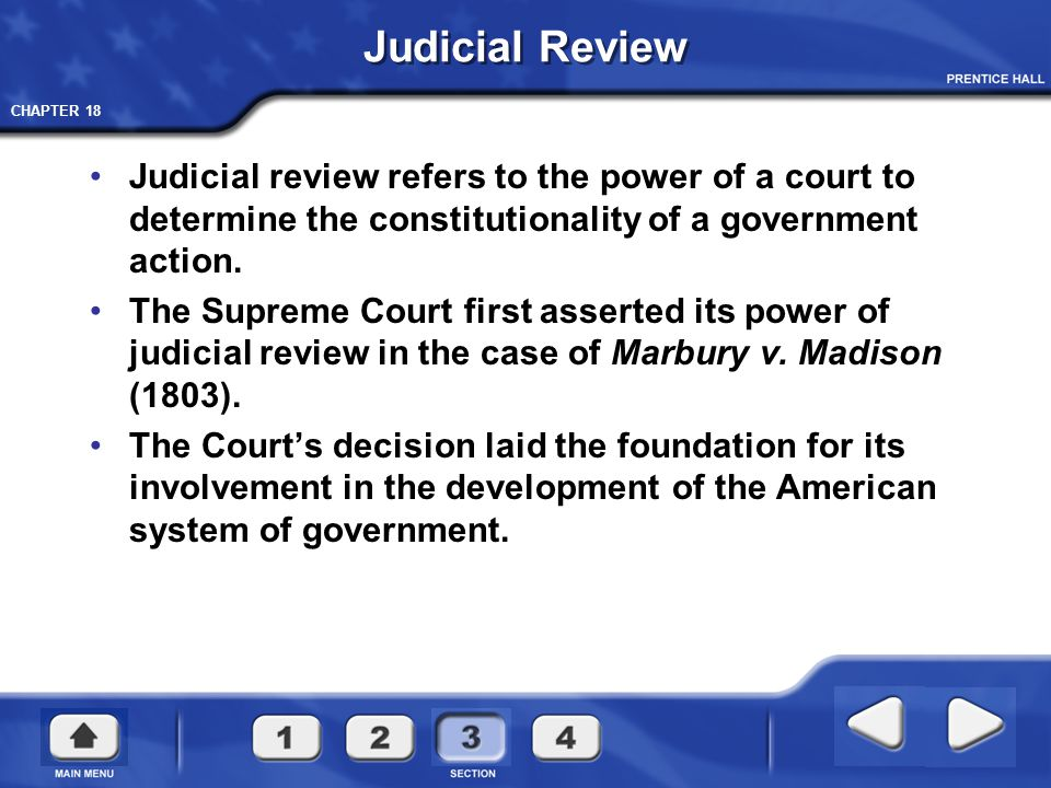 CHAPTER 18 Judicial Review Judicial review refers to the power of a court to determine the constitutionality of a government action. The Supreme Court
