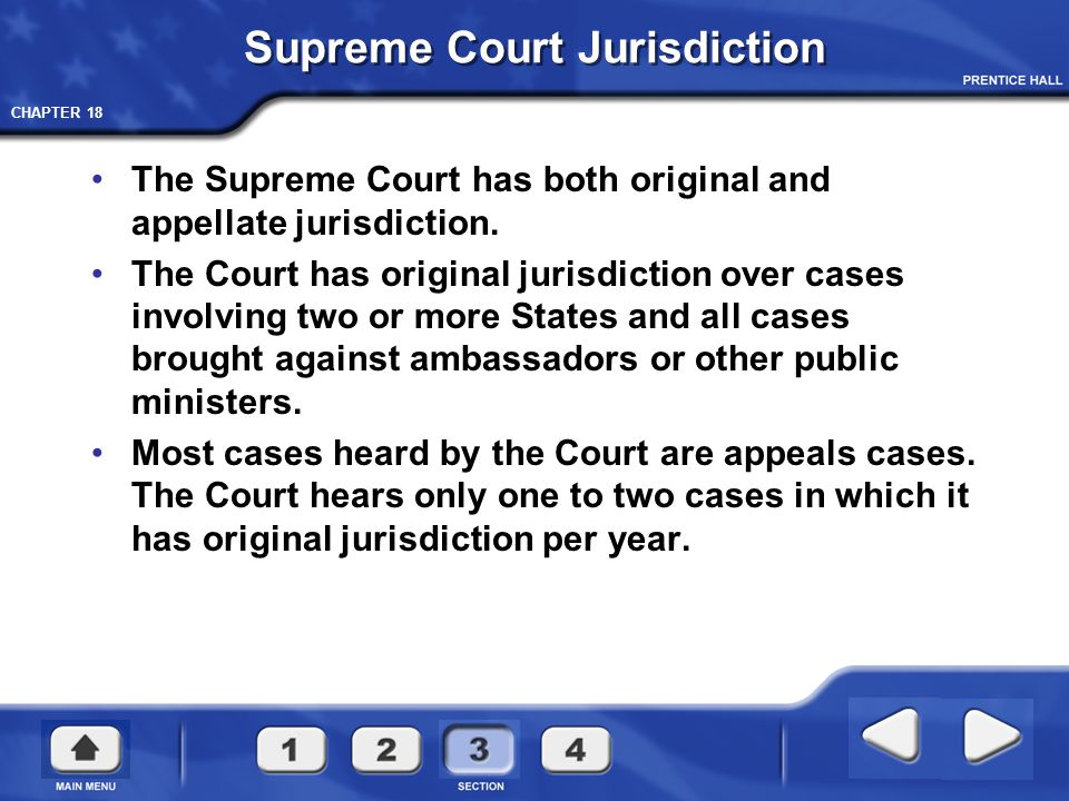 CHAPTER 18 Supreme Court Jurisdiction The Supreme Court has both original and appellate jurisdiction. The Court has original jurisdiction over cases i