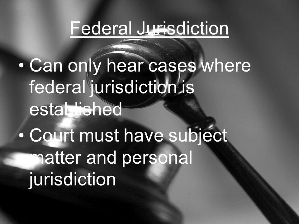 Federal Jurisdiction Cont.