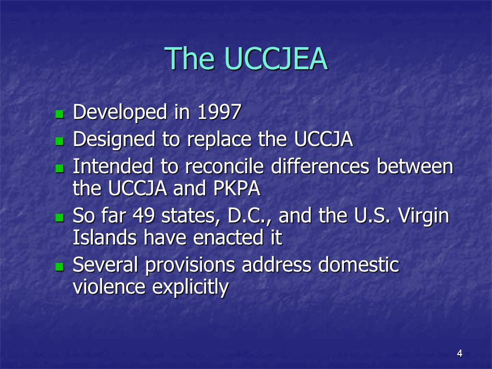 4 The UCCJEA Developed in 1997 Developed in 1997 Designed to replace the UCCJA Designed to replace the UCCJA Intended to reconcile differences between