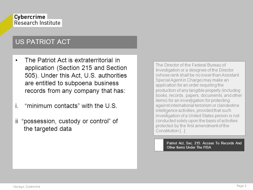 US PATRIOT ACT The Patriot Act is extraterritorial in application (Section 215 and Section 505).