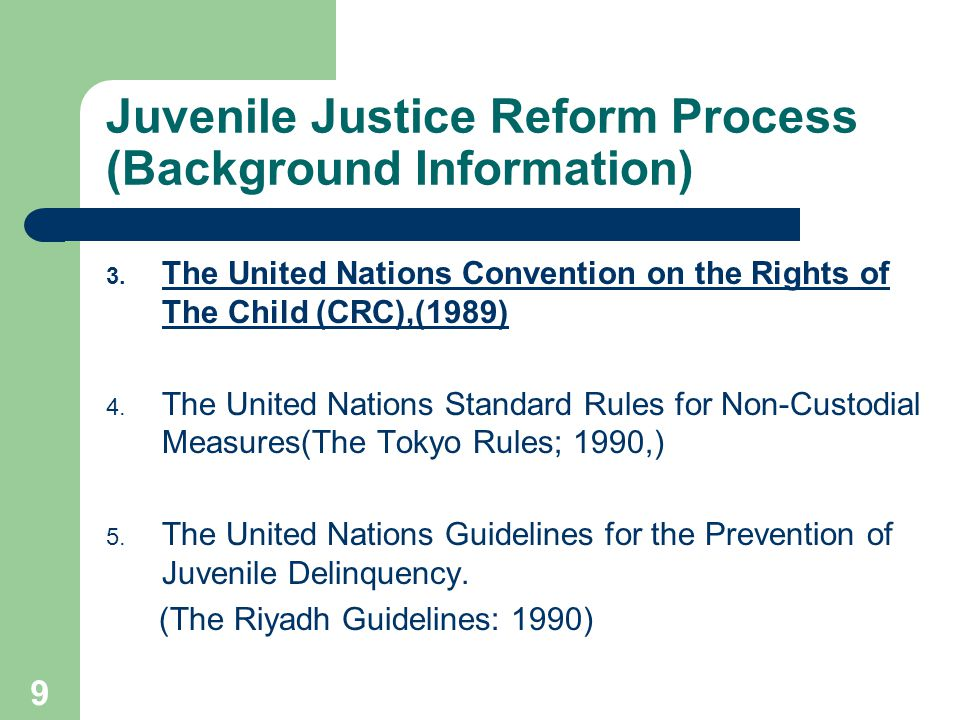 9 Juvenile Justice Reform Process (Background Information) 3.