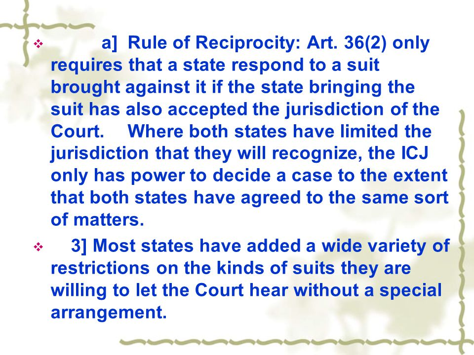  a]Rule of Reciprocity: Art. 36(2) only requires that a state respond to a suit brought against it if the state bringing the suit has also accepted t