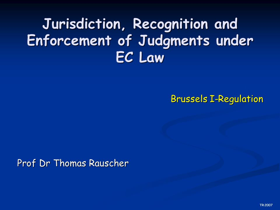 Study Materials (partly in German only) EU-materials EU-materials ECJ-decisions ECJ-decisions Text and collected materials EC-reg about civil procedural law Text and collected materials EC-reg about civil procedural law -Brussels I-reg -Brussels I-reg -EnforcementOrder-reg -EnforcementOrder-reg Synopsis Brussels Conv // Reg Synopsis Brussels Conv // Reg ECJ-decisions on Brussels Conv/Reg ECJ-decisions on Brussels Conv/Reg Study book Study book Commentary Commentary www.europe.eu www.curia.eu www.euzpr.eu EU-documents (procedure, civil law, commercial law) Brussels I-synopsis ECJ decisions Rauscher, IPR 3, 2009, C.F.Müller, Heidelberg Rauscher, EuZPR/EuIPR, 2011, Sellier ELP, München