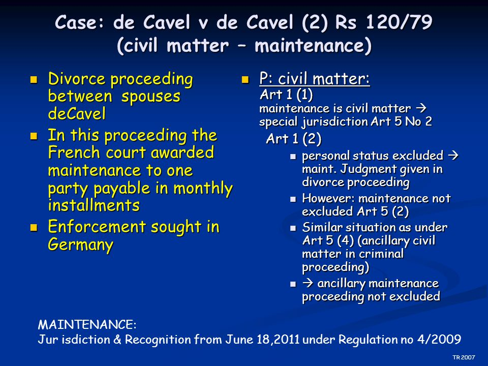 Case: de Cavel v de Cavel (2) Rs 120/79 (civil matter – maintenance) Divorce proceeding between spouses deCavel Divorce proceeding between spouses deC