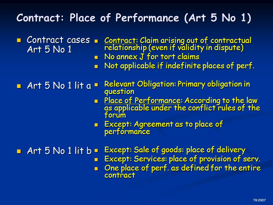Contract: Place of Performance (Art 5 No 1) Contract cases Art 5 No 1 Contract cases Art 5 No 1 Art 5 No 1 lit a Art 5 No 1 lit a Art 5 No 1 lit b Art